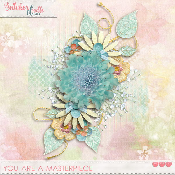 You are a Masterpiece SnickerdoodleDesigns