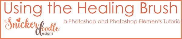 Healing Brush Tutorial SnickerdoodleDesigns